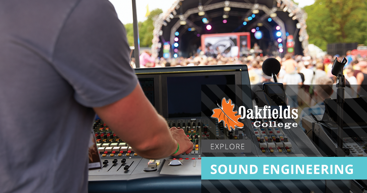 Sound Engineering Course | Study Sound Engineering @ Oakfields College