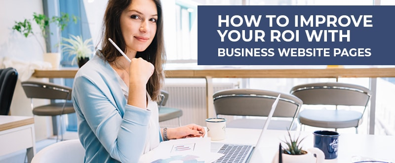 How to Improve Your ROI with Business Website Pages | Youwebsky