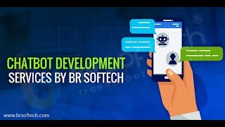 Chatbot Development Services by BR Softech