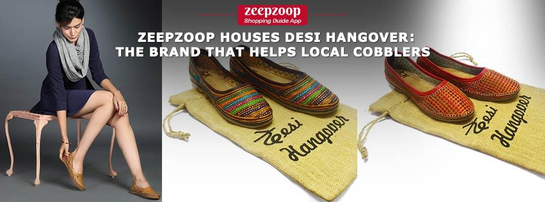 ZeepZoop Houses Desi Hangover: The brand that helps local Cobblers