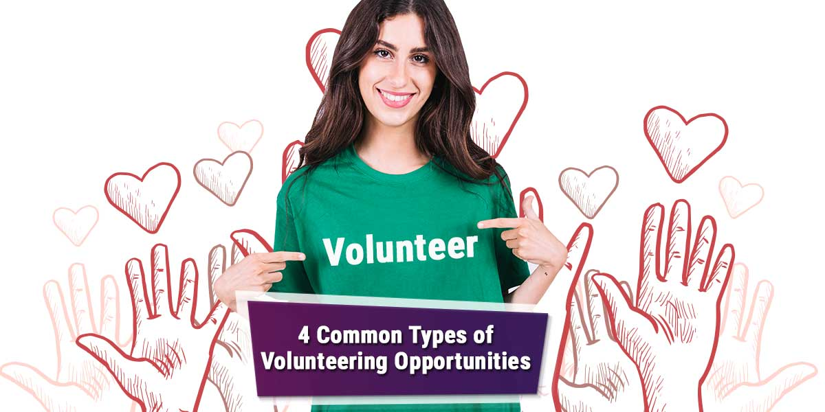 4 Common Types of Volunteering Opportunities – My Selfless Act