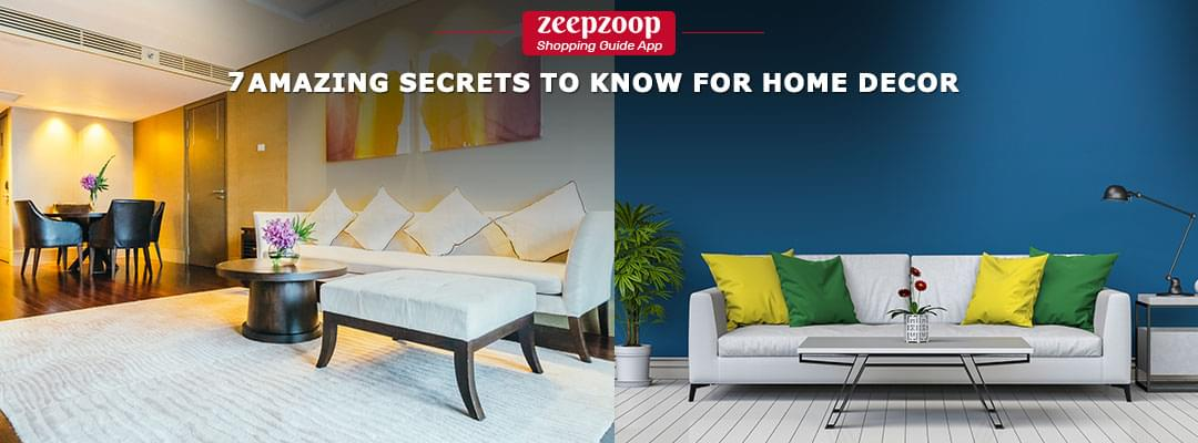 7 Amazing Secrets To Know For Home Decor
