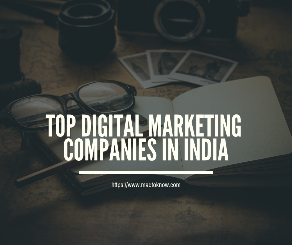 Top Digital Marketing Companies in India | Future of Digital Marketing - MadToKnow™