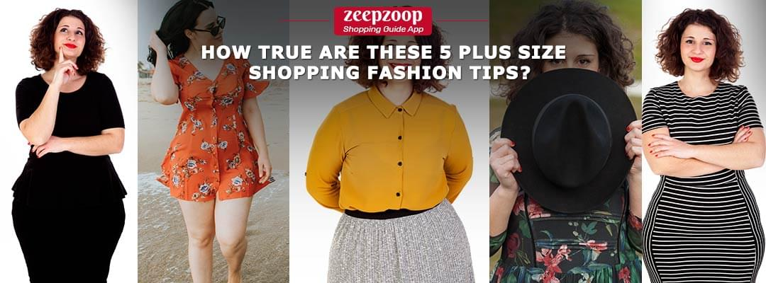 How true are These 5 Plus Size Shopping Fashion Tips?