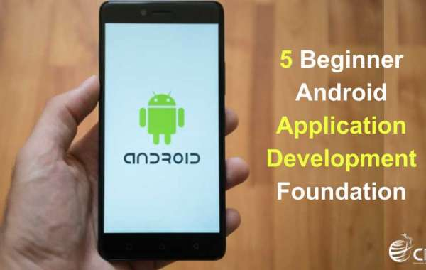 5 Beginner Android Application Development Foundation
