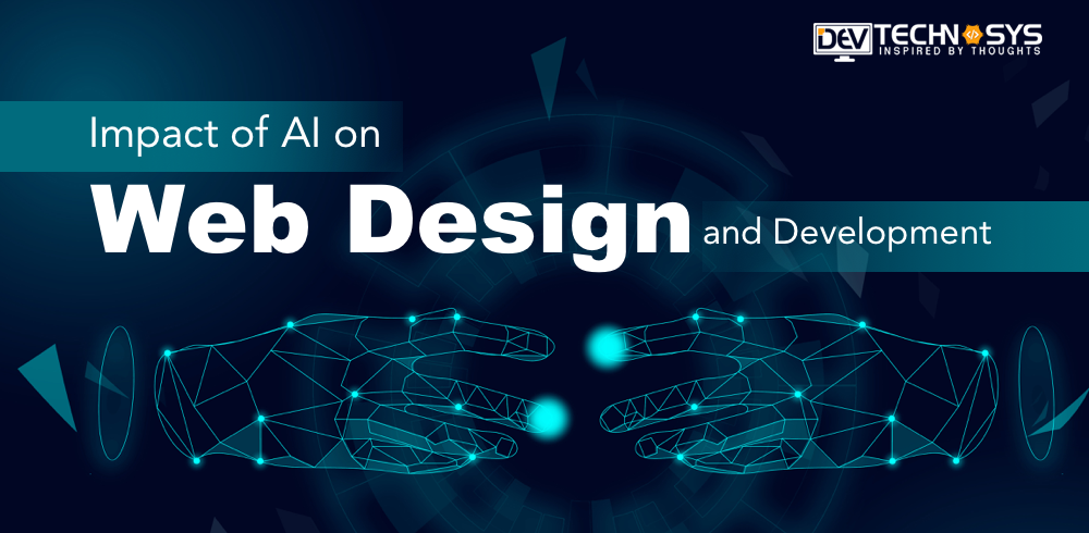 Impact of AI on Web Design and Development