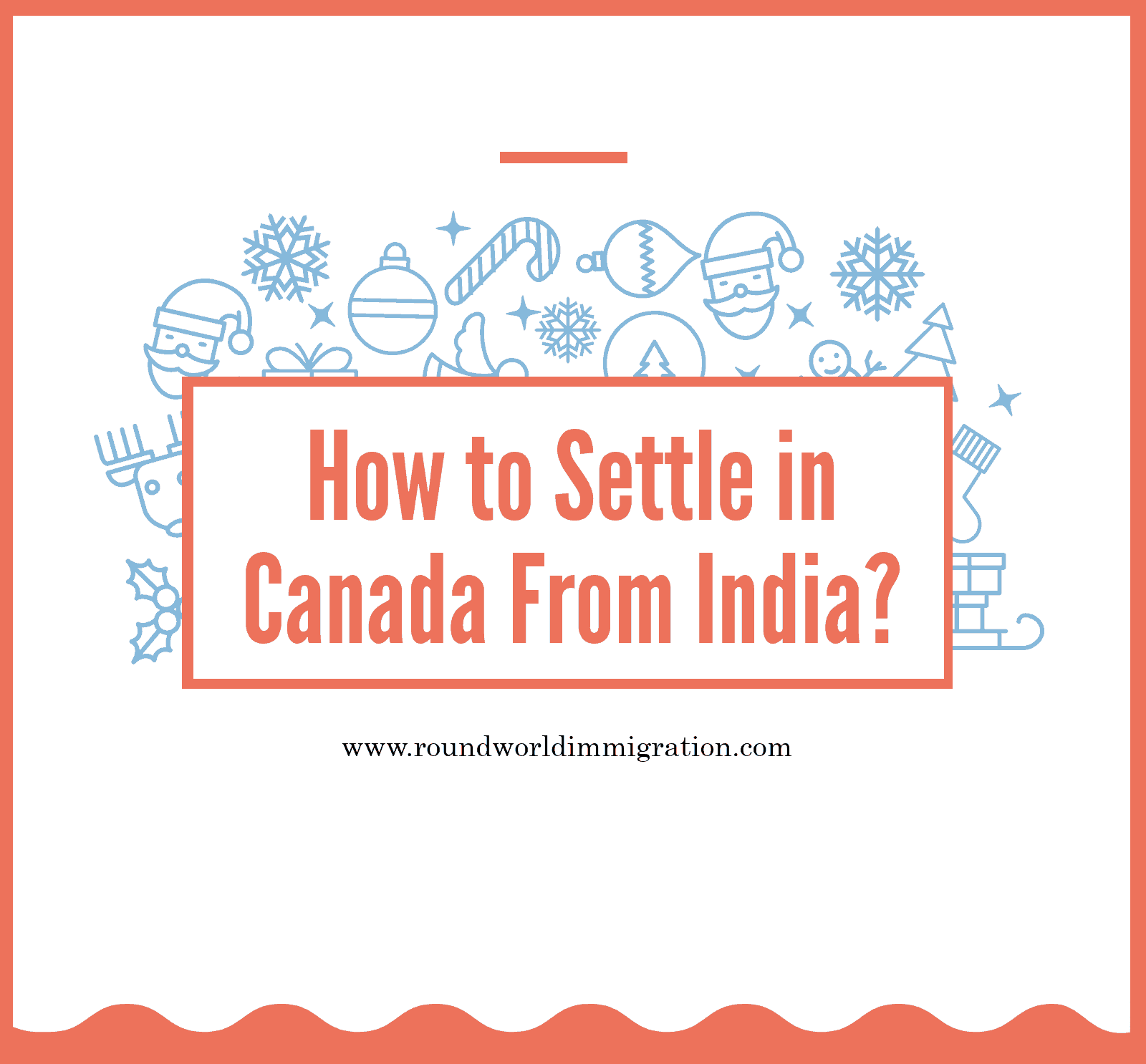 How to Settle in Canada From India | Round World Immigration