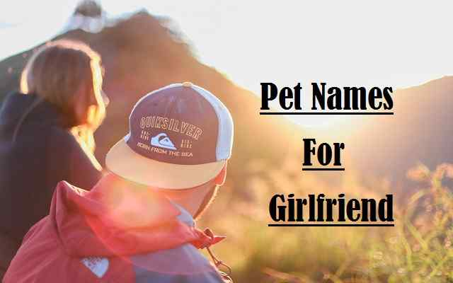 Pet Names For Girlfriend (Gf) Cute, Best And funny name for your lover