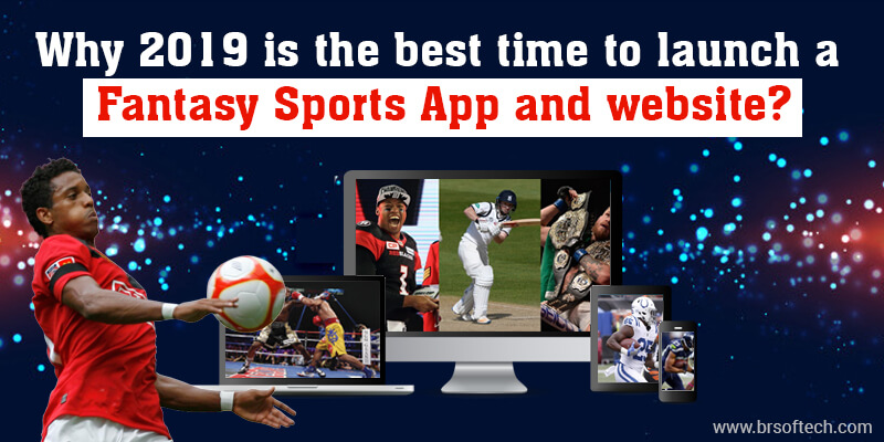 Why 2019 is the Best Time to Launch a Fantasy Sports App and Website?