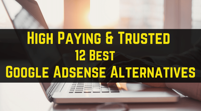 Top 12 Best Google Adsense Alternatives 2019: For Websites & Blogs