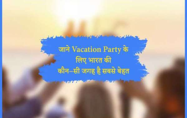 Which place is India's best place for Vacation Party?