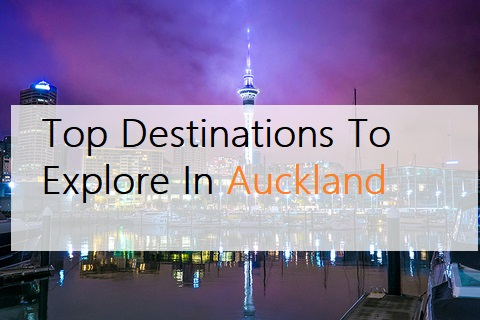 Top 5 Coolest Destinations To Visit In Auckland This Vacation In 2019 – Pro Air Travels