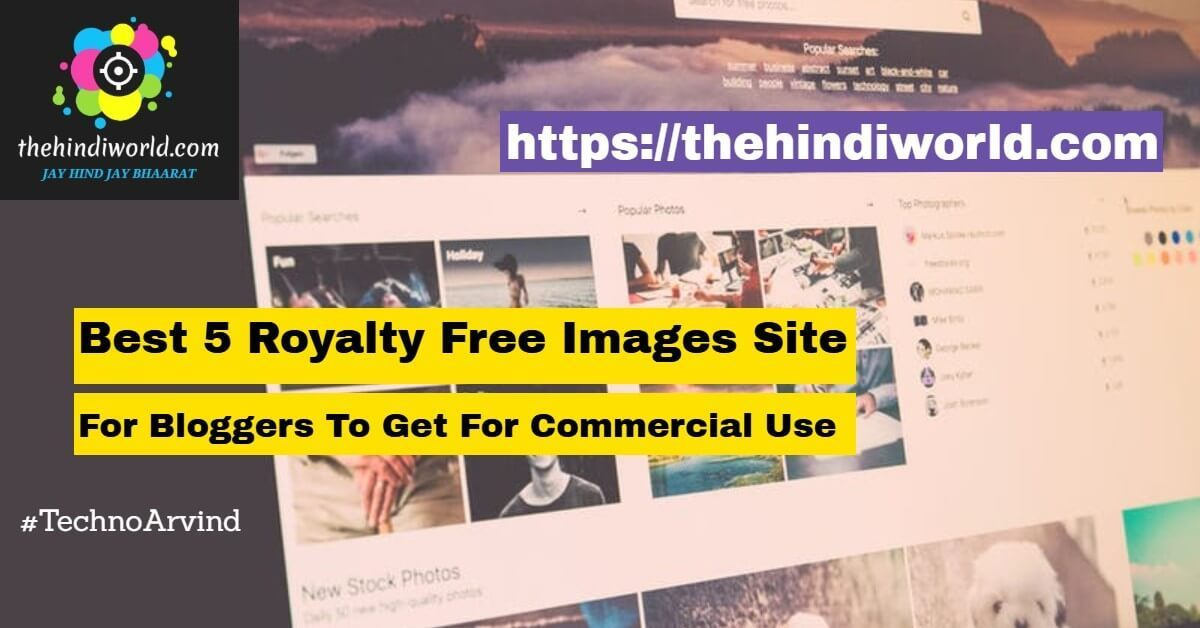 Best 5 Royalty Free Images Site For Bloggers To Get For Commercial Use