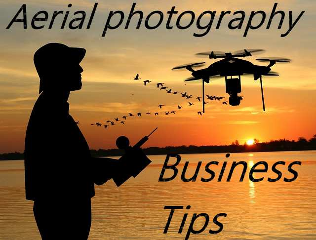 10 Tips for Aerial Photography Business - try-photography.com