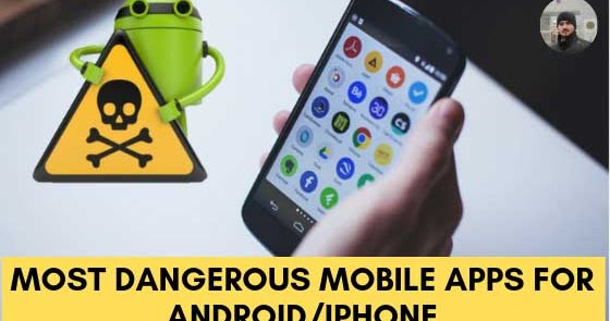 Top 5 Most Dangerous Apps For Android in 2019 - Kaleem Ullah Pro