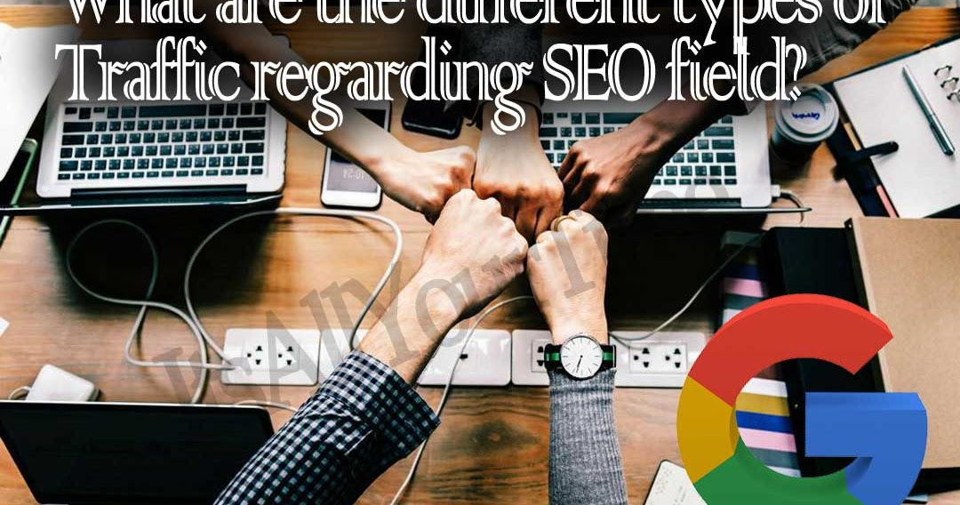 What are the different types of Traffic regarding SEO field?