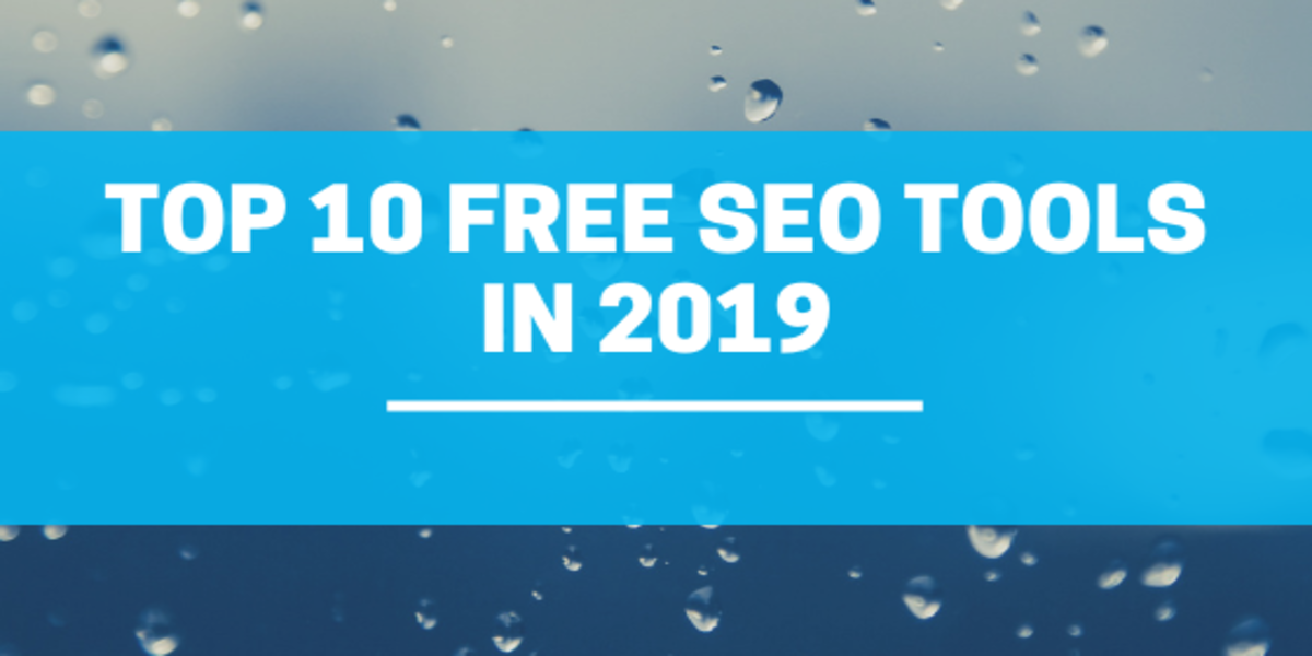 10 Free SEO Tools : Increase Your Website Ranking Like A Pro in 2019