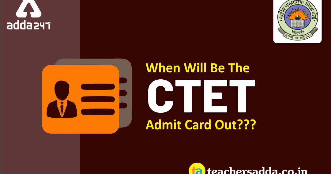 CTET Admit Card 2019 | Check Dates for CTET Admit Card
