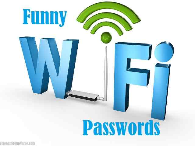 Funny Passwords For Wifi 2019 To Best, Ideas, Good & Clever