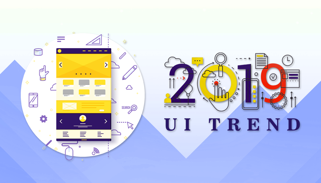 Find out these latest UI trends of 2019 which prove to be highly influential