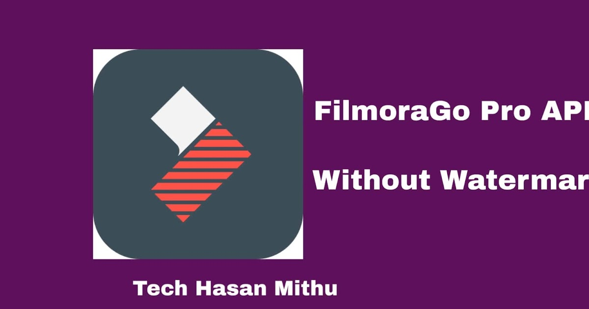FilmoraGo Pro Apk (34.9MB) Download  [Latest Version] | Tech Hasan Mithu