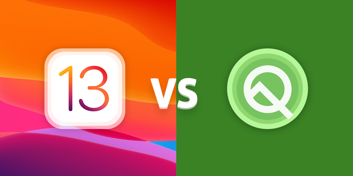 iOS 13 Vs. Android Q: Which OS is Better?