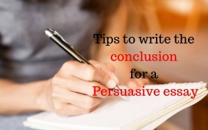 Tips to Write the Conclusion for a Persuasive Essay | jamesthomes