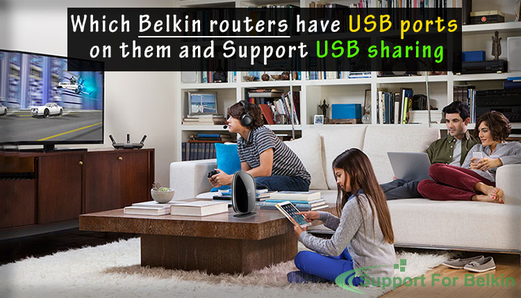 Which Belkin routers have USB ports on them and support USB sharing