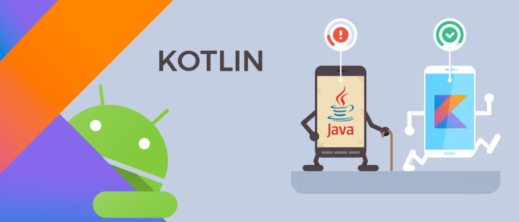 Kotlin – The Modern & Safe Android Application Development | Techno FAQ