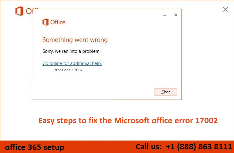 Easy steps to fix the Microsoft office error 17002 - office.com/setup