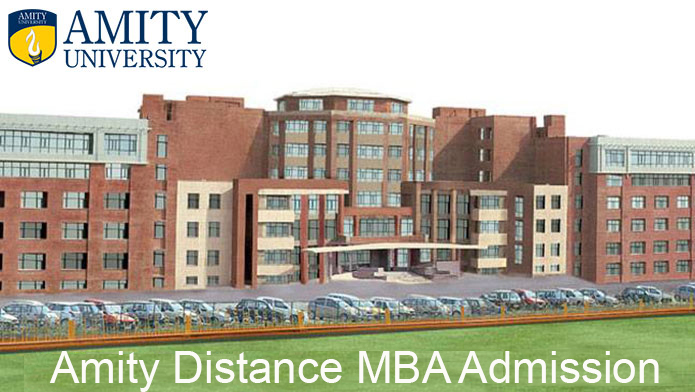 Amity University Distance Education MBA 2019 - Admission | Eligibility | Fee Structure | Review | Ranking | Last Date to Apply