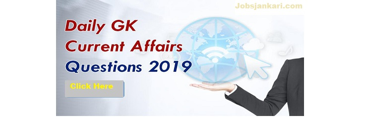Important Current Affairs 2019 - Jobsjankari.com