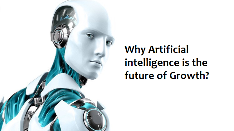 Why Artificial intelligence is the future of Growth