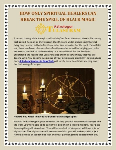 HOW ONLY SPIRITUAL HEALERS CAN BREAK THE SPELL OF BLACK MAGIC