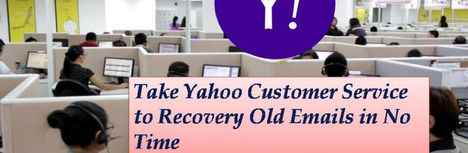 Take Yahoo Customer Service to Recovery Old Emails in No Time +1-855-479-3999 Cover Image