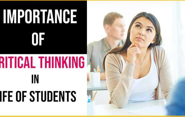 Importance of Critical Thinking in the Life of Students