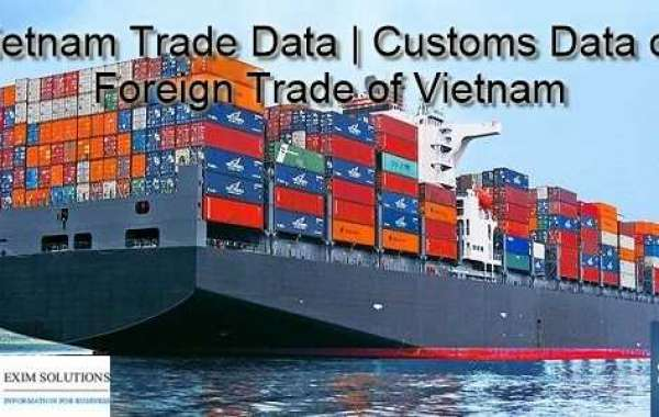 Vietnam Trade Data: Get Latest Import Export Info of Vietnam