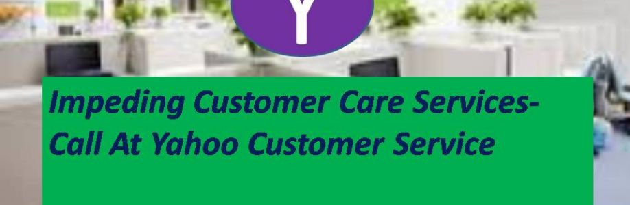 Impeding Customer Care Services- Call at Yahoo Customer Service +1-855-479-3999 Cover Image