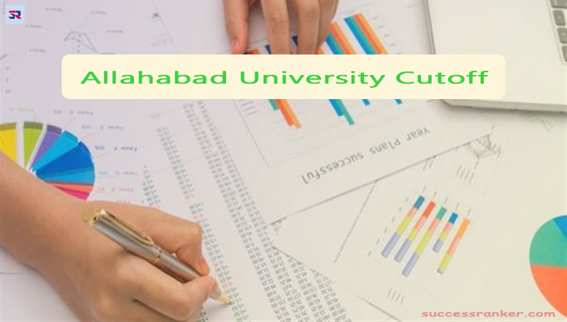Allahabad University Cutoff 2019: Subject Wise Cut-off 2019-18 for UG, PG