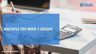 Invest in Multiple FDs with one cheque | Bajaj Finance