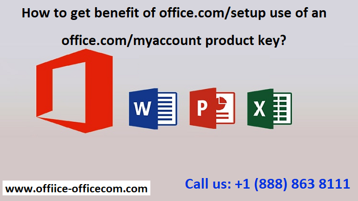 How to get benefit of office.com/setup use of an office.com/myaccount product key? -