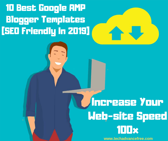10 Best Google AMP Blogger Templates [SEO Friendly In 2019]