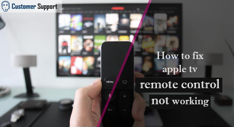 How to Fix Apple tv Remote Control not Working? | Customer-Supports