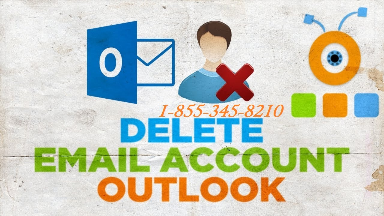 Outlook Email Support 1-855-345-8210 Phone Number — 1-855-345-8210 How do i Delete or Close Outlook...