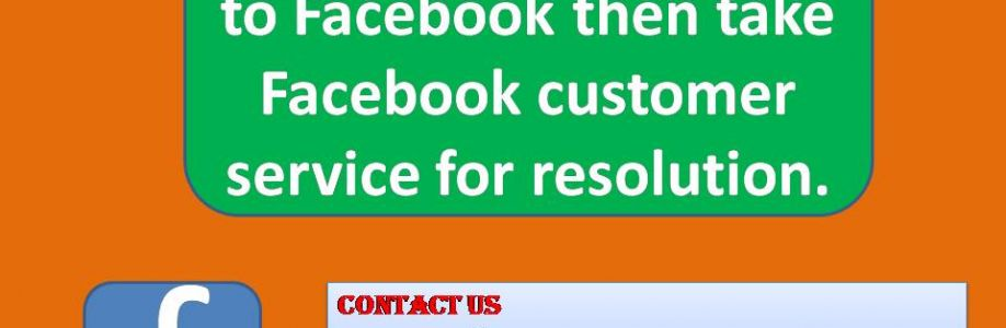 Having Query related to Facebook then take Facebook customer service for resolution. Cover Image