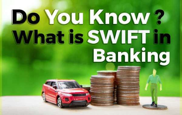 Do You Know : What is SWIFT in Banking
