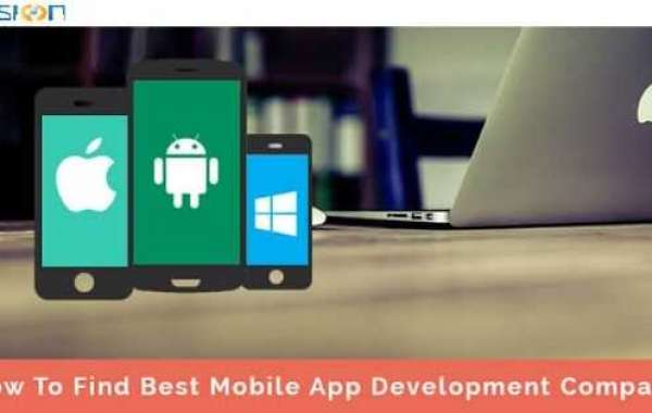 HOW TO FIND THE BEST MOBILE APPS DEVELOPMENT COMPANY?