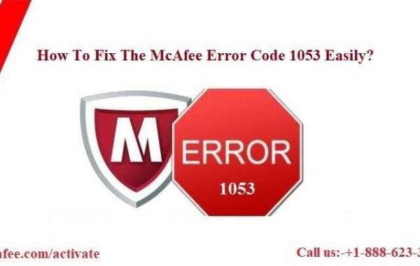 How To Fix The McAfee Error Code 1053 Easily?