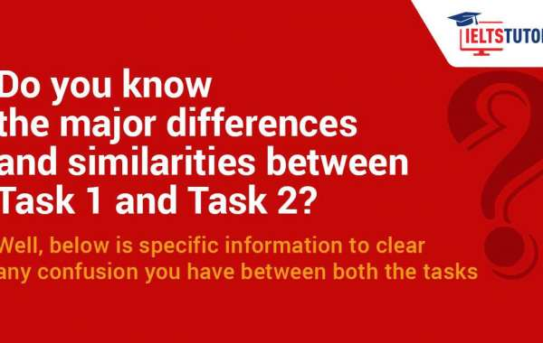 Similarities & Differences Between IELTS Writing Task 1 & Task 2