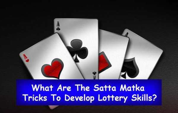 What Are The Satta Matka Tricks To Develop Lottery Skills?